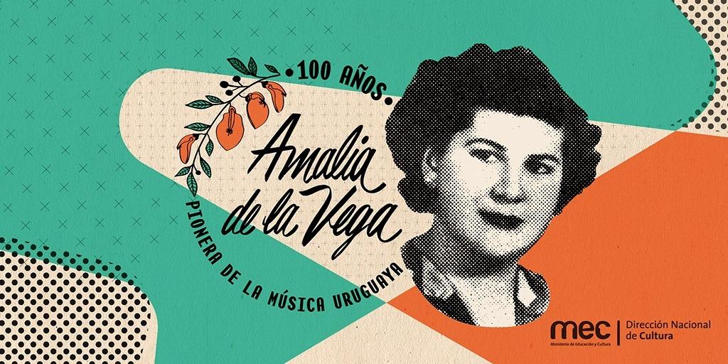 Imagen de Amalia de La Vega, sobre un fondo de colores. Un texto dice: 100 años: pionera de la música uruguaya